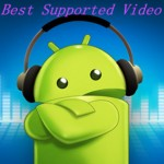 Best Video Formats Supported by Android Tablets and Smartphones