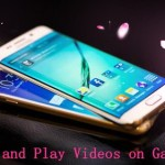 Add and Play Videos on Galaxy S6/S6 Edge?—Supported Formats for Galaxy S6