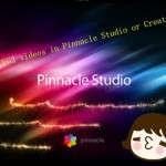 Edit Sony (MPEG2 SD) Camera Videos in Pinnacle for Uploading YouTube or Making DVDs