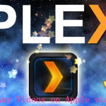 Play Any Videos on Apple Devices via Plex Media Server