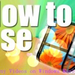 Using Windows Movie Maker to Edit Videos on PC for Free
