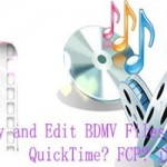 Convert BDMV Files for QuickTime, iMovie, FCP on Mac Perfectly