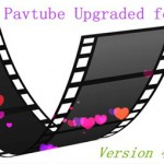 All Upgraded for Pavtube Mac Products—Version 4.8.5.1