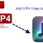 How to Move MP4 Files to iTunes for Playback on Windows and Mac?