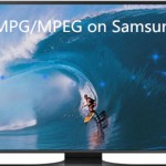 MPG MPEG to Samsung TV – Convert MPG/MPEG to Samsung TV playable format