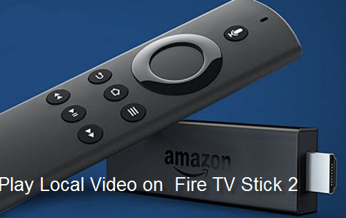 Play Local Media with Amazon Fire TV Stick 2